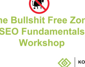 No B.S SEO Workshop - 9 November 2018
