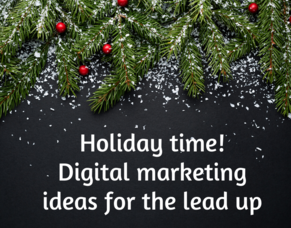 Holiday season ideas for your digital marketing